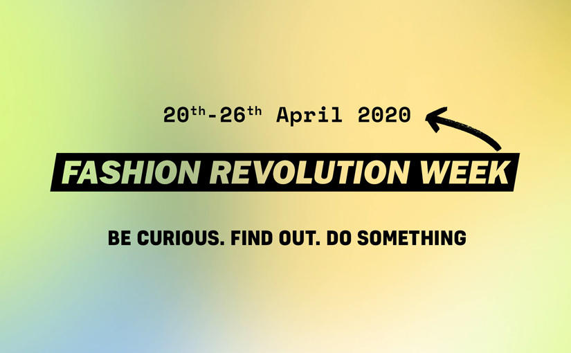 Fashion Revolution Week 2020 – Our Brand Spotlight
