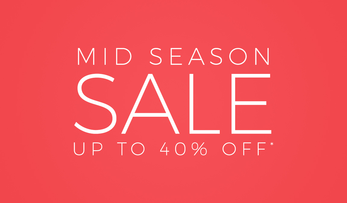 Mid Season Sale - Up To 40% Off*