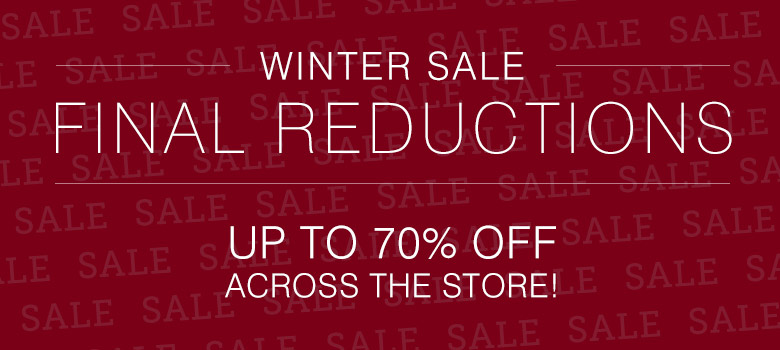 Winter Sale Final Reductions <br /> up to 70% off