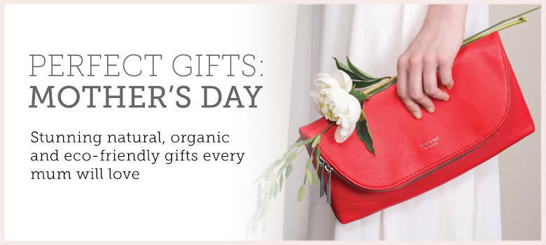 Perfect natural Mother's Day Gifts