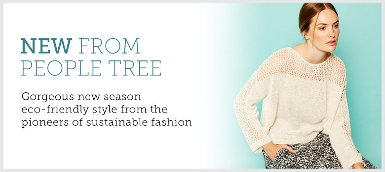 Gorgeous new fashion from People Tree
