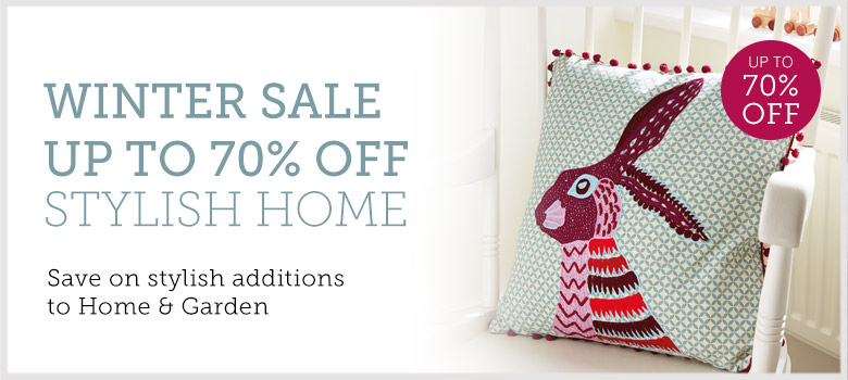 Up to 70% off stylish home & garden in our big Winter Sale