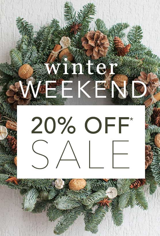 20% Off* Winter Weekend Sale